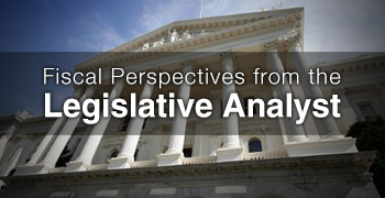 Image - Fiscal Perspectives From the Legislative Analyst