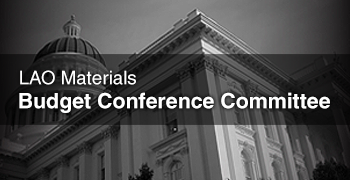 LAO Materials: Budget Conference Committee